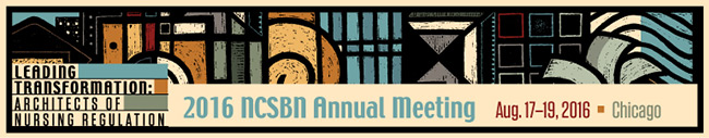 2016 NCSBN Annual Meeting: Leading Transformation: Architects of Nursing Regulation