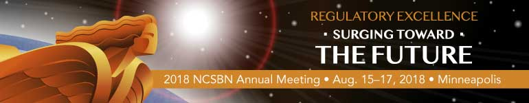 Regulatory Excellence Surging Toward the Future - NCSBN's 2018 Annual Meeting