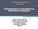 Watch Achieving Harmony in Prescription Drug Monitoring and Treating Pain Video