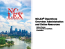 Watch NCLEX Operations Overview: Administration and Online Resources Video