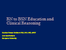 Watch The Development of Clinical Reasoning in Prelicensure and RN to BSN Nursing Students Video