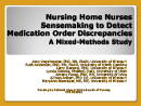 Watch Nursing Home Nurses' Sensemaking to Detect Medication Order Discrepancies Video