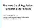 Watch The Next Era of Regulation: Partnerships for Change Video