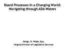 Watch Board Processes in a Changing World: Navigating Through ADA Waters Video