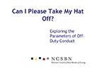 Watch Can I Please Take My Hat Off: Parameters of Off-Duty Conduct Video