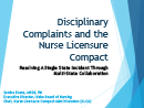 Watch Disciplinary Complaints and the Nurse Licensure Compact: Resolving a Single State Incident through Multi-State Collaboration Video