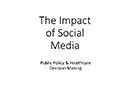 Watch Social Media Impact: Public Policy and Healthcare Decision Making Video