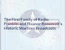 Watch The First Family of Radio: Franklin and Eleanor Roosevelt's Historic Wartime Broadcasts Video