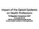 Watch Keynote: Impact of the Opioid Epidemic on Health Professions Video