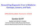 Watch Researching Diagnostic Error in Medicine: Concepts, Lessons and Tools Video