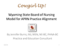 Watch Cowgirl Up! Wyoming's Change Model for APRN Practice Alignment Video