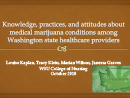 Watch Regulation: Knowledge, Practices and Attitudes Regarding Marijuana for Medical Conditions among Washington State Healthcare Providers Video