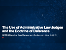 Watch The Use of Administrative Law Judges and the Doctrine of Deference Video