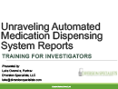 Watch Unraveling Automated Medication Dispensing System Reports Video
