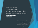Watch Risk-based Approaches:  Experiences from the Other Side of the Pond Video