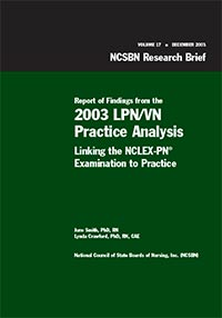 Report of Findings from the 2003 LPN/VN Practice Analysis: Linking the NCLEX-PN to Practice (Vol. 17)