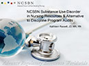 Watch NCSBN Substance Use Disorder Resources Alternative to Discipline Audits Video