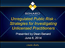 Watch Unregulated Public Risk - Strategies for Investigating Unlicensed Practitioners Video